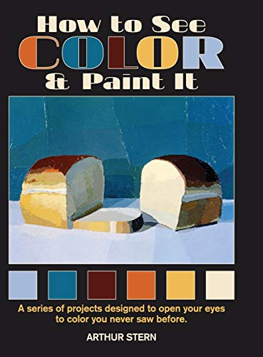 9781626540965: How to See Color and Paint It
