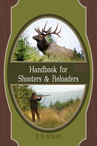 Handbook for Shooters and Reloaders: Ackley, Parker O