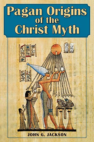 9781626541030: Pagan Origins of the Christ Myth
