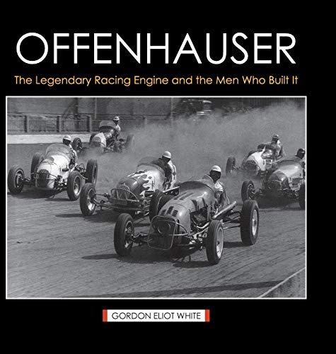 9781626541054: Offenhauser: The Legendary Racing Engine and the Men Who Built It