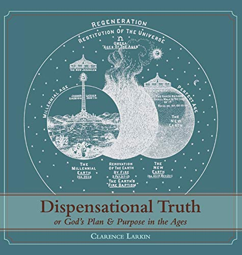 9781626541078: Dispensational Truth [with Full Size Illustrations], or God's Plan and Purpose in the Ages