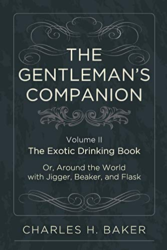 9781626541139: The Gentleman's Companion: Being an Exotic Drinking Book Or, Around the World with Jigger, Beaker and Flask