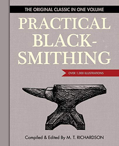 9781626541160: Practical Blacksmithing: The Original Classic in One Volume - Over 1,000 Illustrations