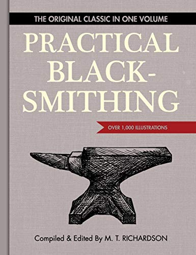 9781626541214: Practical Blacksmithing: The Original Classic in One Volume - Over 1,000 Illustrations