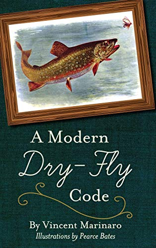 A Modern Dry-Fly Code: Marinaro, Vincent C.