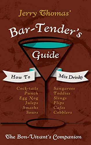 9781626541436: Jerry Thomas' Bartenders Guide: How to Mix Drinks 1862 Reprint: A Bon Vivant's Companion