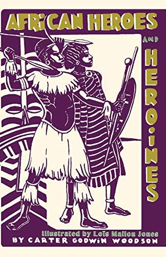 9781626541474: African heroes and heroines