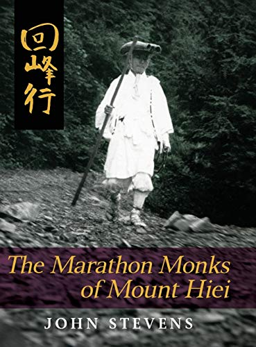 The Marathon Monks of Mount Hiei: John Stevens
