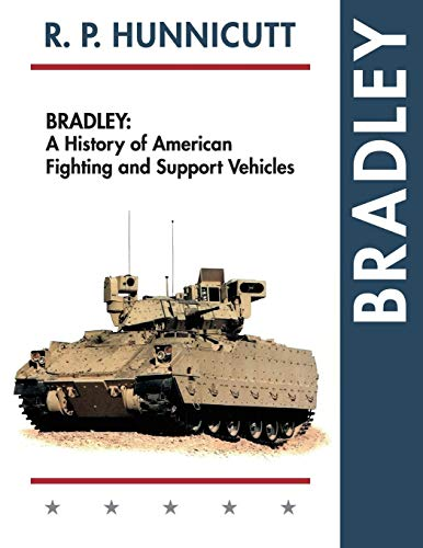 9781626541535: Bradley: A History of American Fighting and Suport Vehicles