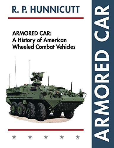 9781626541559: Armored Car: A History of American Wheeled Combat Vehicles
