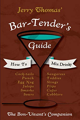 Jerry Thomas' Bartenders Guide: How To Mix: Thomas, Jerry