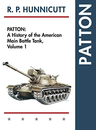 9781626541597: Patton: A History of the American Main Battle Tank