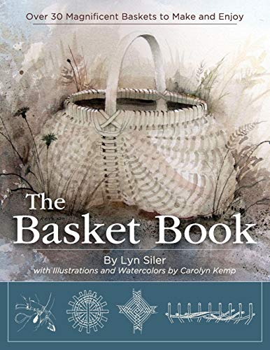 The Basket Book: Over 30 Magnificent Baskets: Siler, Lyn; Kemp,