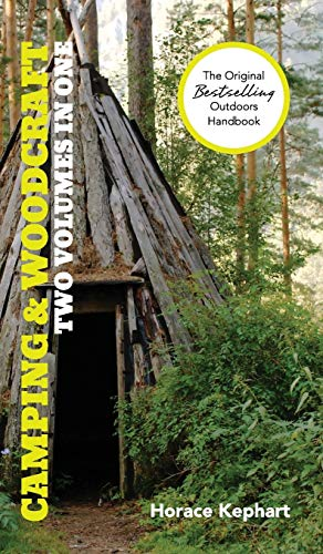 9781626541771: Camping and Woodcraft: A Handbook for Vacation Campers and for Travelers in the Wilderness (2 Volumes in 1)