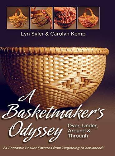 9781626541924: A Basketmaker's Odyssey: Over, Under, Around & Through: 24 Great Basket Patterns from Easy Beginner to More Challenging Advanced