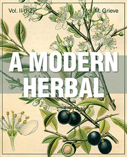A Modern Herbal (Volume 2, I-Z and: Grieve, Margaret