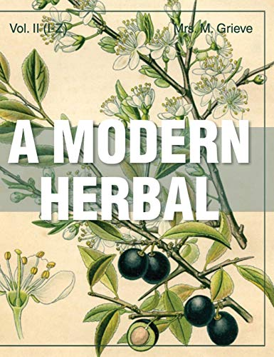 A Modern Herbal (Volume 2, I-Z and Indexes): Grieve, Margaret