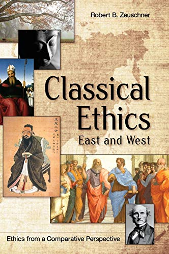 9781626542280: Classical Ethics: East and West