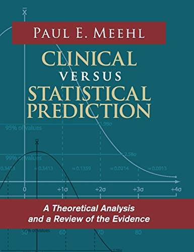 9781626542303: Clinical Versus Statistical Prediction: A Theoretical Analysis and a Review of the Evidence