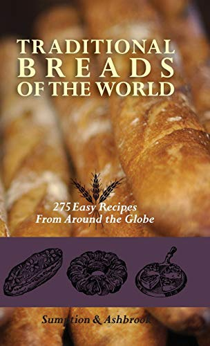 9781626542341: Traditional Breads of the World: 275 Easy Recipes from Around the Globe