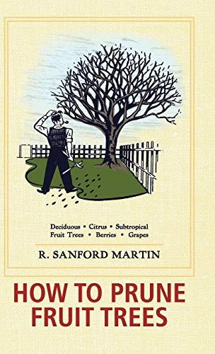 How to Prune Fruit Trees, Twentieth Edition: Christine Schultz; R. Sanford Martin