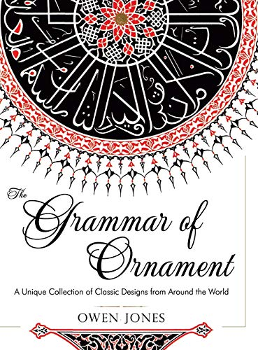 9781626542433: The Grammar of Ornament: All 100 Color Plates from the Folio Edition of the Great Victorian Sourcebook of Historic Design (Dover Pictorial Archive Series)