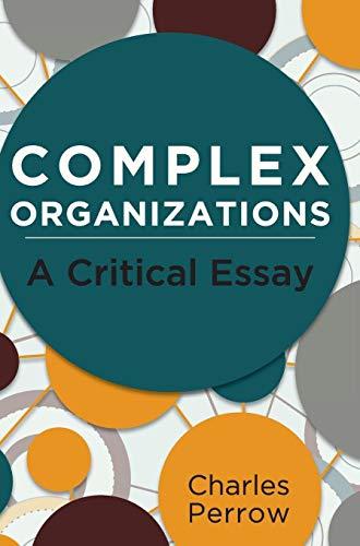 9781626542457: Complex Organizations: A Critical Essay