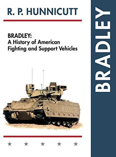 9781626542525: Bradley: A History of American Fighting and Support Vehicles