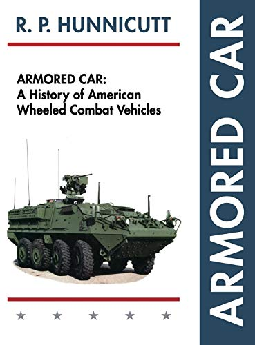 9781626542549: Armored Car: A History of American Wheeled Combat Vehicles
