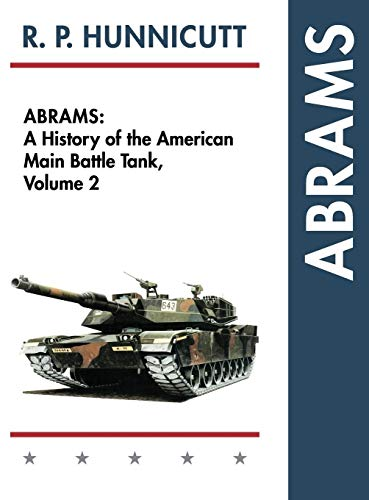 9781626542556: Abrams: A History of the American Main Battle Tank, Vol. 2
