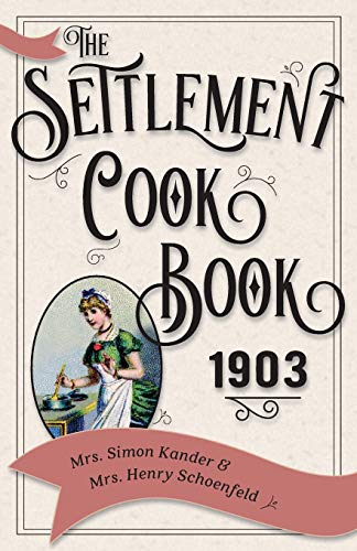 The Settlement Cook Book 1903 (Paperback): Mrs Simon Kander,