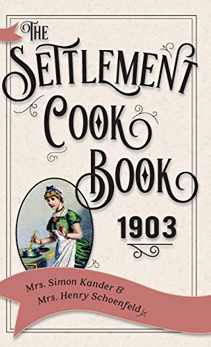 9781626542570: The Settlement Cook Book 1903