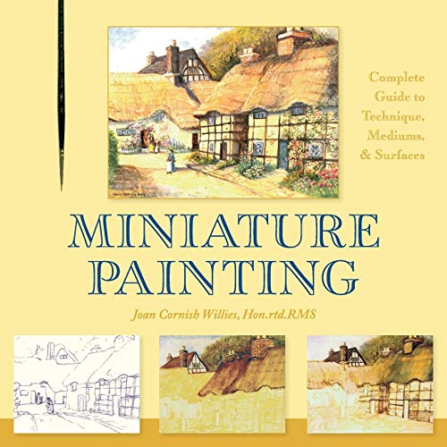 9781626542617: Miniature Painting: A Complete Guide to Techniques, Mediums, and Surfaces