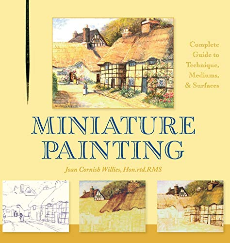 9781626542624: Miniature Painting: A Complete Guide to Techniques, Mediums, and Surfaces
