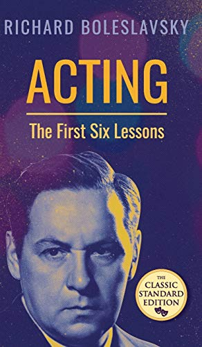 9781626542969: Acting; The First Six Lessons