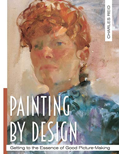 9781626543218: Painting by Design: Getting to the Essence of Good Picture-Making (Master Class)