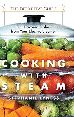 9781626543720: Cooking With Steam: Spectacular Full-Flavored Low-Fat Dishes from Your Electric Steamer