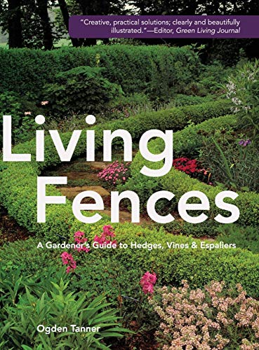 9781626543751: Living Fences: A Gardener's Guide to Hedges, Vines & Espaliers