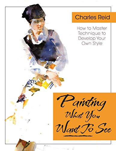 9781626543782: Painting What (You Want) to See:
