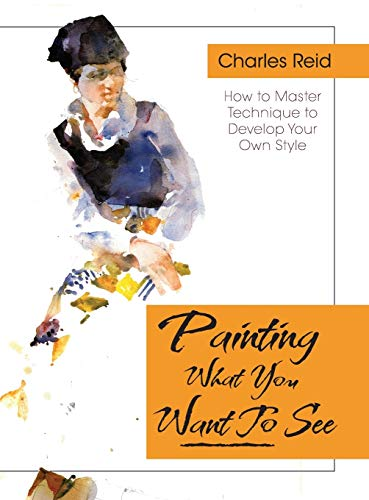 9781626543799: Painting What (You Want) to See:
