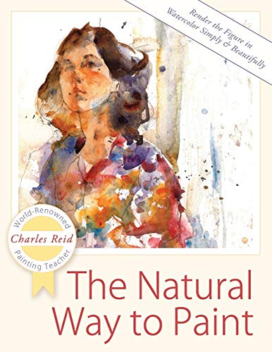 9781626543829: The Natural Way to Paint: Rendering the Figure in Watercolor Simply and Beautifully