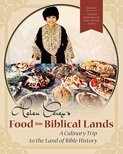 9781626543881: Helen Corey's Food From Biblical Lands: A Culinary Trip to the Land of Bible History