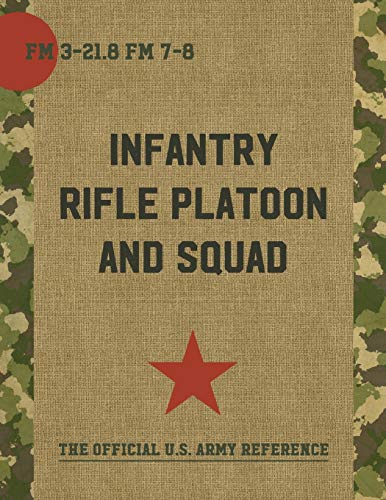 9781626544260: The Infantry Rifle Platoon and Squad (FM 3-21.8 / 7-8)