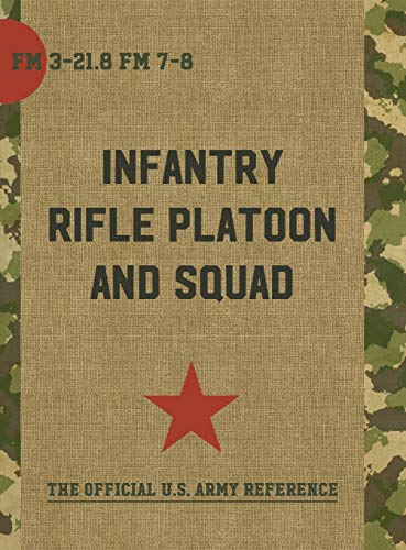 9781626544277: The Infantry Rifle Platoon and Squad (FM 3-21.8 / 7-8)