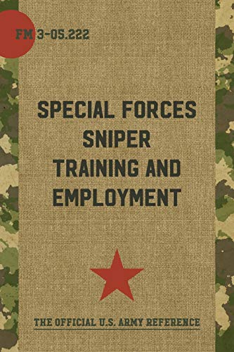 9781626544475: FM 3-05.222 Special Forces Sniper Training and Employment: April 2003