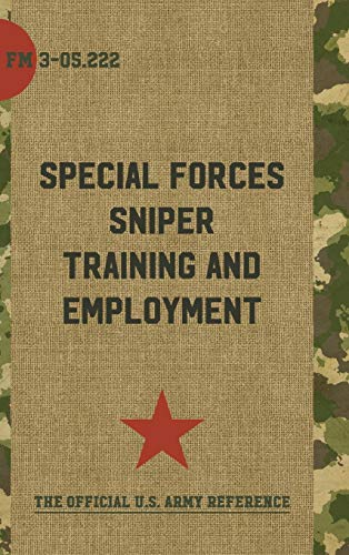 9781626544482: FM 3-05.222 Special Forces Sniper Training and Employment: April 2003