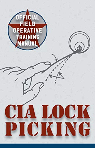 9781626544734: CIA Lock Picking: Field Operative Training Manual