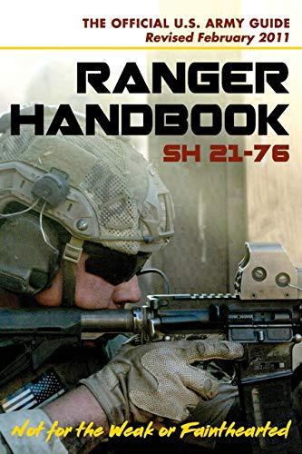 U. S. Army Ranger Handbook SH21-76, Revised: US Army
