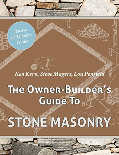 The Owner Builder's Guide to Stone Masonry: Kern, Ken; Magers,