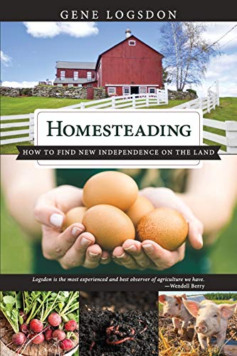 9781626545960: Homesteading: How to Find New Independence on the Land